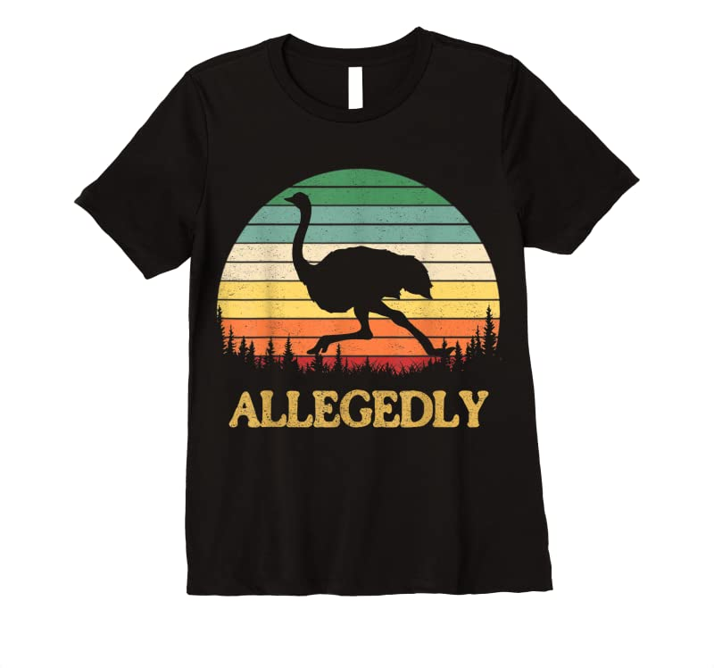 Trending Funny Allegedly Ostrich Gift Flightless Birt Lovers T Shirts