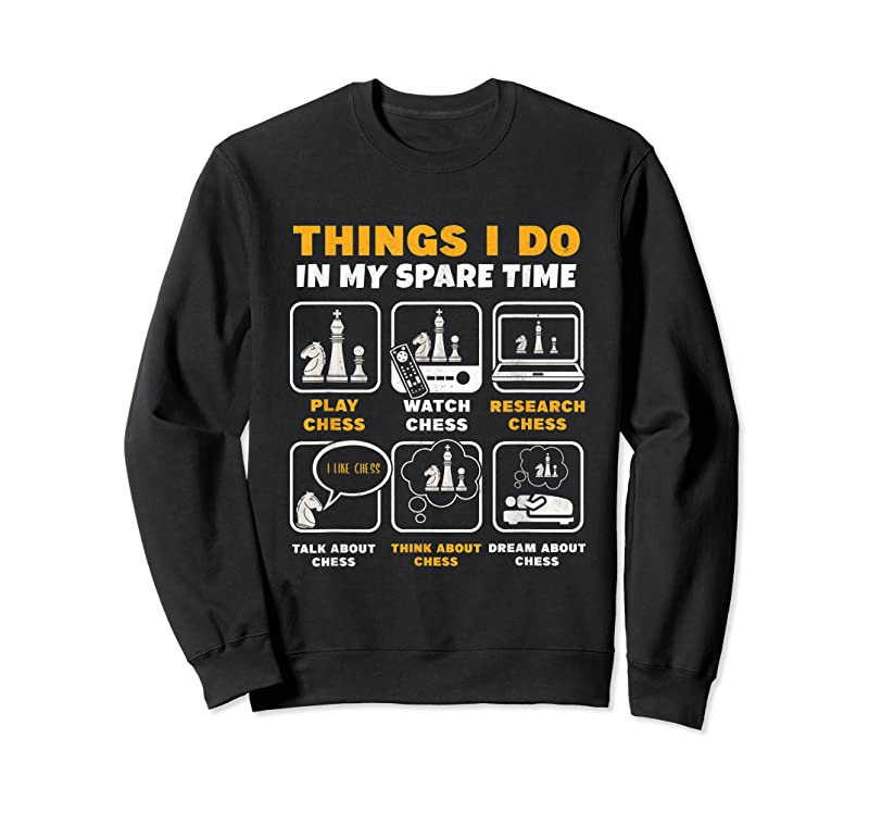 Trending Funny Chess Player Gift Things I Do In My Spare Time T Shirts