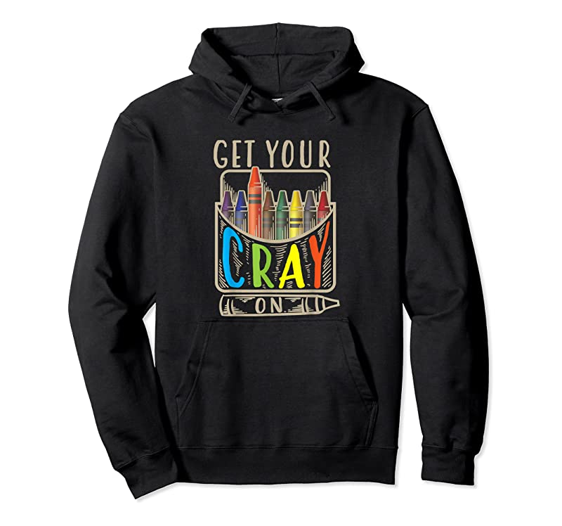 Trending Get Your Cray On Cool Coloring Skills Gift T Shirts