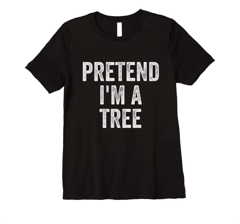 Trending Lazy Halloween Costume Simple Easy Pretend I'm A Tree T Shirts