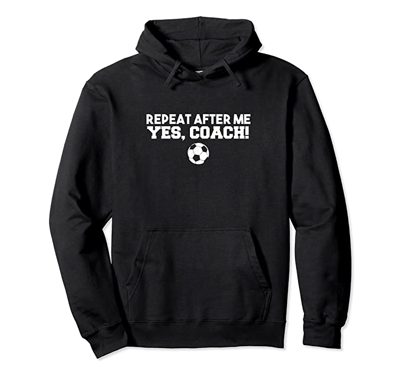 Trending Repeat After Me Yes Coach Football Soccer T Shirts