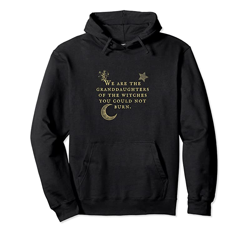 Trending Womens We Are The Granddaughters Of The Witches You Could Not Burn T Shirts