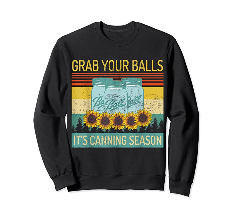 Trends Grab Your Balls It's Canning Season Funny Vintage Sunflower T Shirts