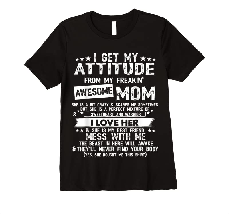 Trends I Get My Attitude From My Freaking Awesome Mom Funny Gifts T Shirts