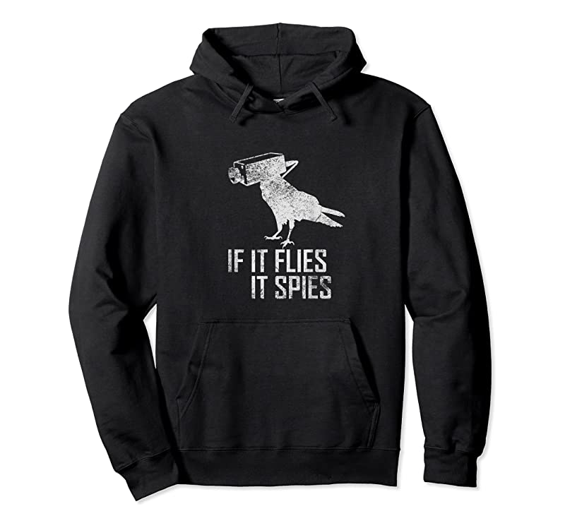 Trends If It Flies It Spies Tee Conspiracy Theory Birds Aren Rsquo;t Real T Shirts