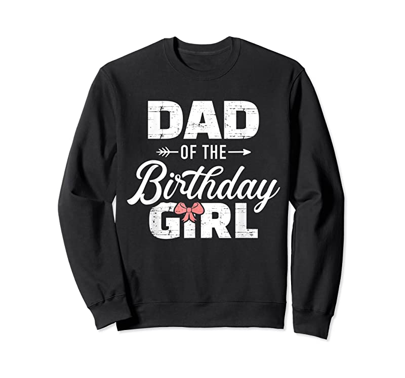 Trends Mens Dad Of The Birthday Daughter Girl Matching Family T Shirts