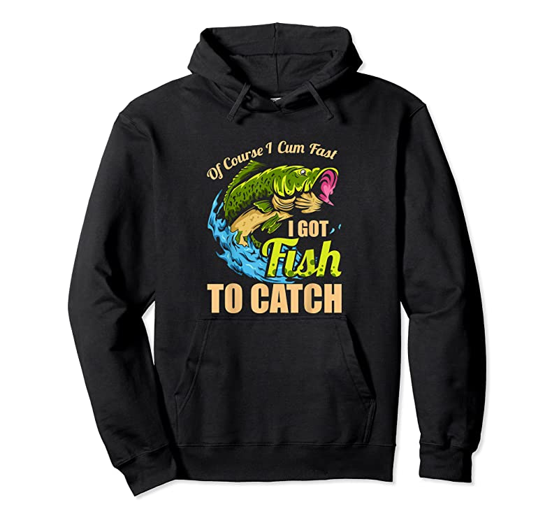 Trends Mens Of Course I Come Fast I Got Fish To Catch Fishing Gifts T Shirts