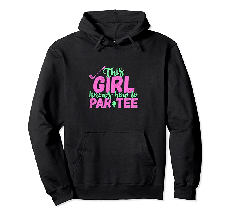 Trends This Girl Knows How To Par Tee Funny Lets Party Golf Gift T Shirts