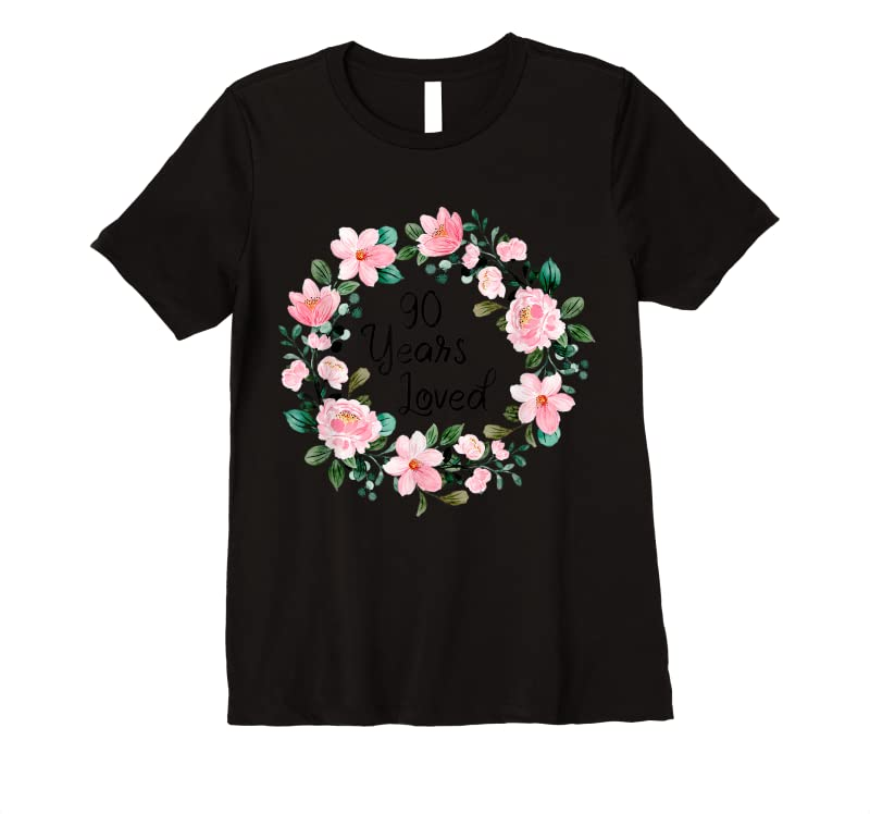 Unisex 90 Years Loved Men Women 90 Years Old Floral 90th Birthday T Shirts