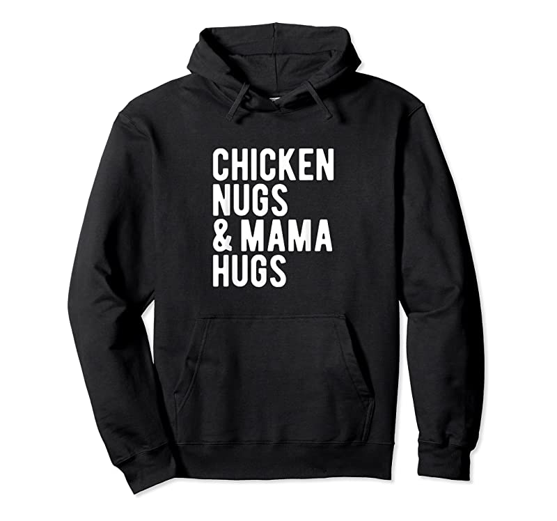 Unisex Chicken Nugs And Mama Hugs For Nugget Lover Funny T Shirts