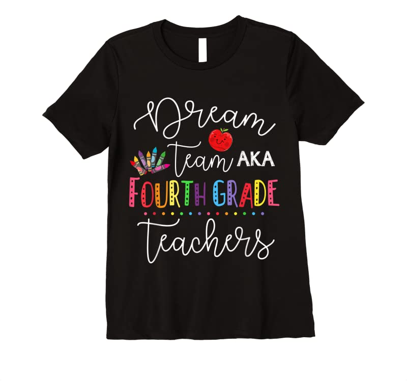 Unisex Dream Team Fourth Grade Quote Funny Teachers Back To School T Shirts