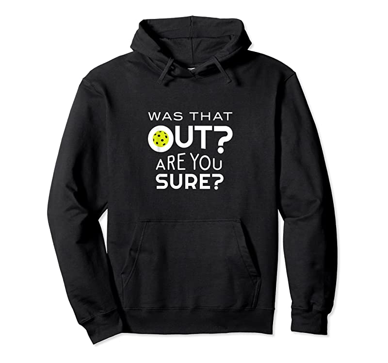 Unisex Funny Pickleball Phrase Was That Out Pickleball T Shirts
