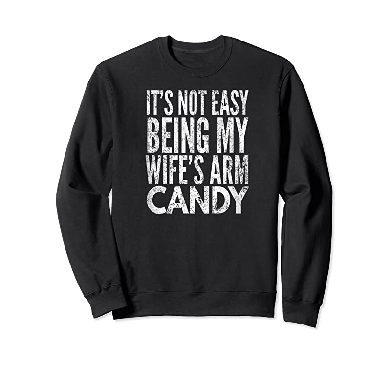 Unisex Mens It's Not Easy Being My Wife's Arm Candy T Shirts