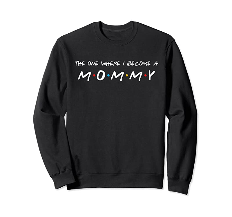 Unisex The One Where I Become A Mommy Mom T Shirts