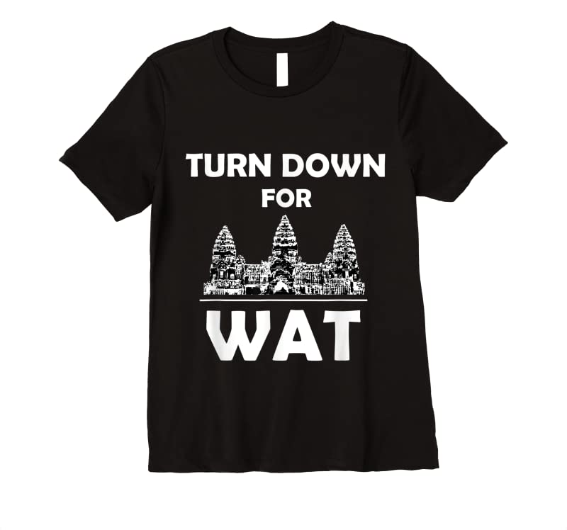 Unisex Turn Down For Wat Cambodian Khmer Pride Cambodia T Shirts