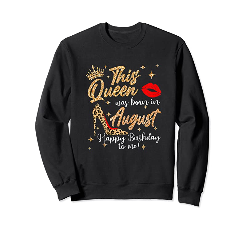 Unisex Womens This Queen Was Born In August Happy Birthday To Me T Shirts